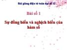 Bài giảng Giải tích 12 chương 1 bài 1: Sự đồng biến ,nghịch biến của hàm số