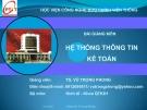 Bài giảng hệ thống thông tin kế toán - Ts. Vũ Trọng Phong - Học viện Công nghệ  Bưu chính Viễn thông