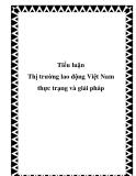 Tiểu luận Thị trường lao động Việt Nam thực trạng và giải pháp