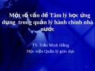 Một số vấn đề Tâm lý học ứng dụng  trong quản lý hành chính nhà nước - Tiến sỹ Trần Minh Hằng Học Viện quản lý giáo dục