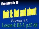 Chương trình Tiếng anh 6 - bài 8 Out and about