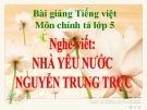 Bài giảng Tiếng việt 5 tuần 19 bài: Nhà yêu nước Nguyễn Trung Trực