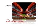 Kiến trúc 1- Phần 2: Nhà công cộng - Chương 2: Tổ hợp không gian kiến trúc -NCC