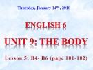 Bài giảng unit 9 The body của chương trình tiếng anh 6