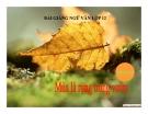 Bài giảng Ngữ văn 12 tuần 25 bài: Mùa lá rụng trong vườn - Ma Văn Kháng