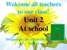 Bài giảng Tiếng Anh 6 unit 2: At school