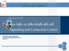 Báo hiệu và điều khiển kết nối  Signalling and Connection Control