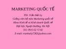 Bài giảng môn marketing toàn cầu của ThS. Trần Hải Ly - Chương 1