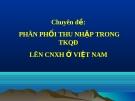 Kinh tế chính trị - Phân phối thu nhập trong TKQĐ lên CNXH ỏ Việt Nam