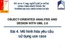 Bài 4: Mô hình hóa yêu cầu sử dụng use case