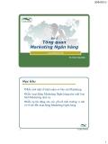 Bài 1: Tổng quan Marketing Ngân hàng - Th.S Đinh Tiên Minh