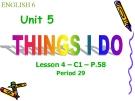 Bài giảng Tiếng Anh 6 unit 5: Things I do