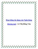 Hoạt động tín dụng của Ngân hàng thương mại – Lê Thị Hồng Vân