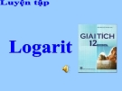Bài giảng Giải tích 12 chương 2 bài 3:  Logarit