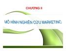 Bài giảng nghiên cứu marketing: Chương 2. Mô hình nghiên cứu marketing - GV. Dư Thị Chung