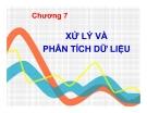 Bài giảng nghiên cứu marketing: Chương 7. Xử lý và phân tích dữ liệu - GV. Dư Thị Chung