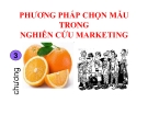 Bài giảng nghiên cứu marketing: Chương 3. Phương pháp chọn mẫu trong nghiên cứu marketing - GV. Dư Thị Chung