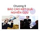 Bài giảng nghiên cứu marketing: Chương 9. Báo cáo kết quả nghiên cứu - GV. Dư Thị Chung