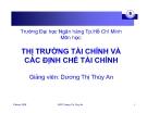 Bài giảng Thị trường tài chính và các định chế tài chính -  GV.Dương Thị Thùy An