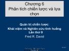 Bài giảng môn quản trị chiến lược: Chương 6. Phân tích chiến lược và lựa chọn -  Th.S Hoàng Giang