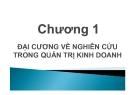 Phương pháp nghiên cứu kinh doanh - Chương 1: Đại cương về nghiên cứu trong quản trị kinh doanh