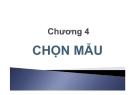 Phương pháp nghiên cứu kinh doanh - Chương 4: Chọn mẫu