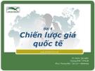 Bài giảng marketing quốc tế (Đinh Tiên Minh ) - Bài 6
