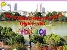 Bài giảng Tiếng việt 5 tuần 22 bài: Chính tả - Nghe viết Hà Nội