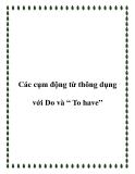 """Các cụm động từ thông dụng với Do  và """" To have"""""""