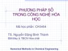 Phương pháp số trong công nghệ hóa học -TS. Nguyễn Đặng Bình Thành - Giới thiệu