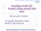 Phương pháp số trong công nghệ hóa học - Chương 1 - Tuần 8