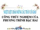 Bài giảng Đại số 9 chương 4 bài 4: Công thức nghiệm của phương trình bậc hai