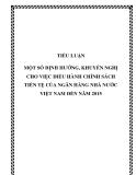 Tiểu luận: Một số định hướng, khuyến nghị cho việc điều hành chính sách tiền tệ của ngân hàng nhà nước Việt Nam đến năm 2015
