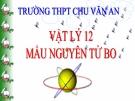 Bài giảng Vật lý 12 bài 33: Mẫu nguyên tử bo
