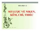 Bài giảng Hóa học 12 bài 36: Sơ lược về Niken, Kẽm, Chì, Thiếc