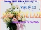 Bài giảng Vật lý 12 bài 34: Sơ lược tia laze