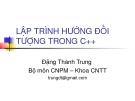 Lập trình hướng đối tượng C++ - Đặng Thành Trung