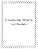 Mô Hình Tham Chiếu OSI Toàn Tập: Lớp 6 - Presentation