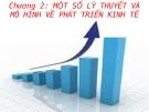 Chương 2: Một số lý thuyết và mô hình về phát triển kinh tế