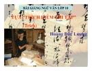 Bài giảng Ngữ văn 10 tuần 21 bài: Tựa trích diễm thi tập - Hoàng Đức Lương