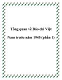 Tổng quan về Báo chí Việt Nam trước năm 1945 (phần 1)