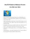 Sửa lỗi Windows 8 Release Preview treo khi xem video