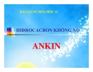 Bài giảng Hóa học 11 bài 32: Ankin