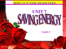 Bài giảng Tiếng Anh 9 unit 7: Saving energy