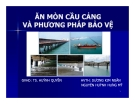 Ăn mòn cầu cảng và phương pháp bảo vệ