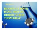 Bài giảng Hóa học 11 bài 35: Benzen và đồng đẳng. Một số Hiđrocacbon khác