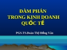 Bài giảng đàm phán trong kinh doanh quốc tế: Chương mở đầu - TS. Đoàn Thị Hồng Vân