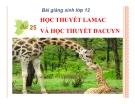 Bài giảng Sinh học 12 bài 25: Học thuyết Lamac và Đacuyn