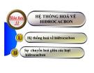 Bài giảng Hóa học 11 bài 38: Hệ thống hóa hiđrocacbon