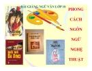 Bài giảng ngữ văn 10 tuần 28 bài: Phong cách ngôn ngữ nghệ thuật